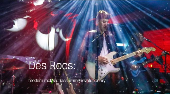 Des Rocs: modern rock's unassuming revolutionary