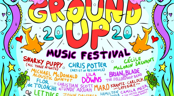 News: Ground Up Music Festival Lineup announced